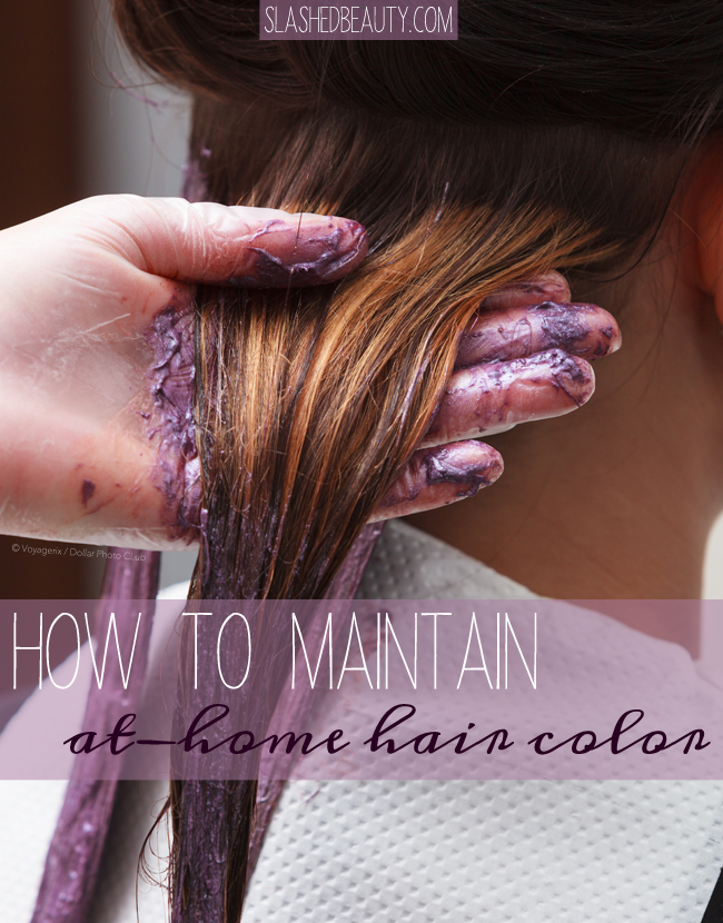 How To Maintain At Home Hair Color Slashed Beauty