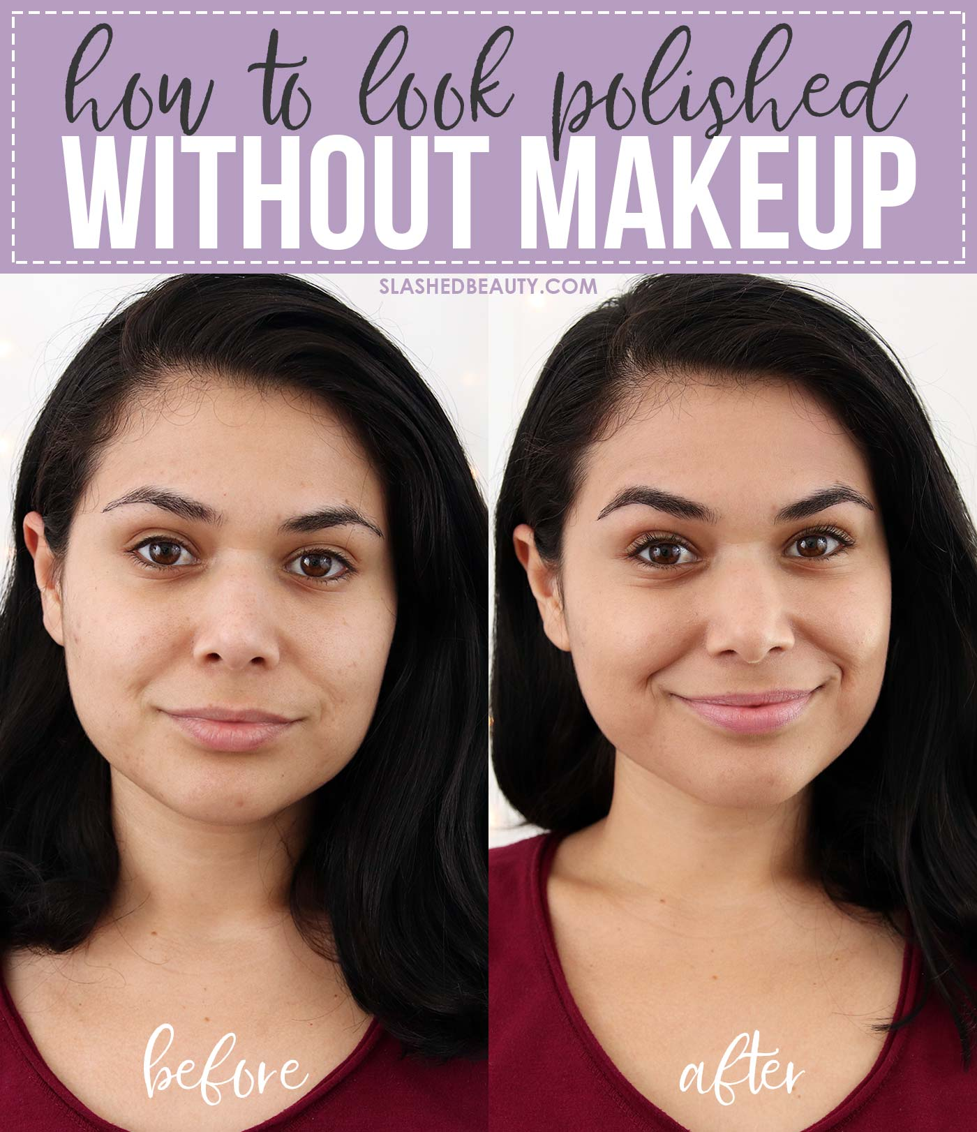 How to Look Polished Without Makeup | Slashed Beauty