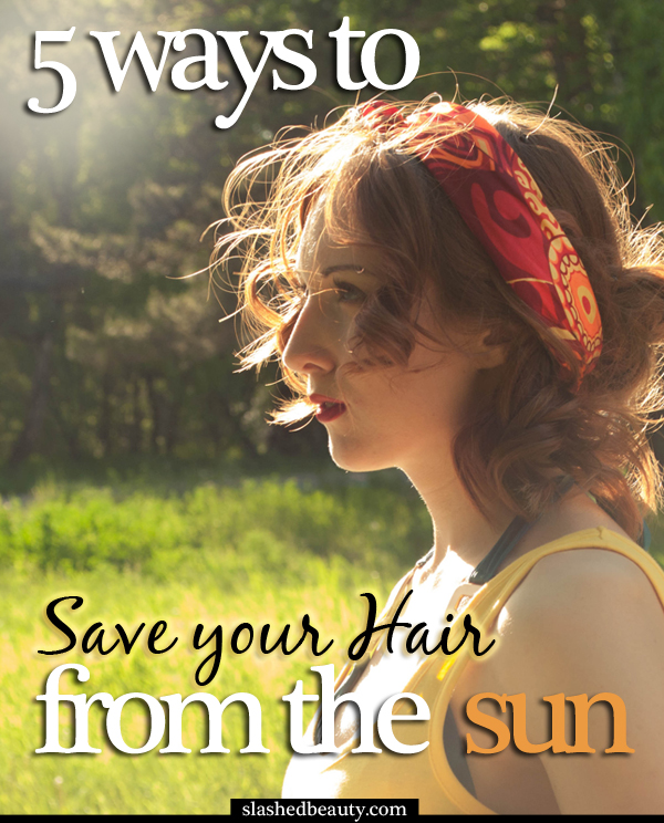 How to Protect Hair from the Sun