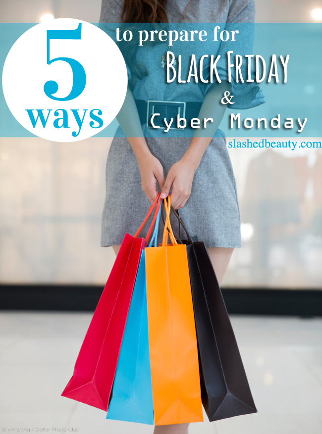 5 Ways to Prepare for Black Friday & Cyber Monday | Slashed Beauty