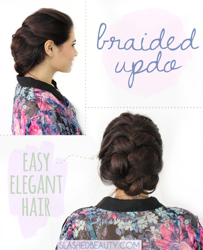 Holiday Hair Tutorial: Easy & Elegant Braided Updo | Slashed Beauty