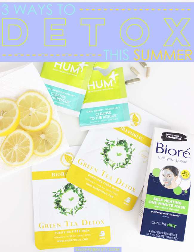 3 Ways to Detox this Summer | Slashed Beauty