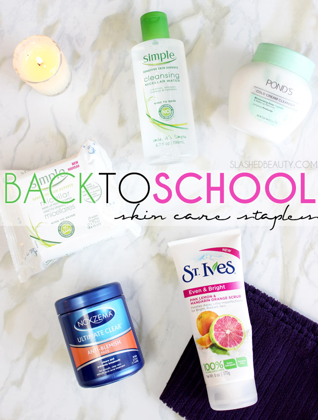 Back to School Skin Care Staples | Slashed Beauty