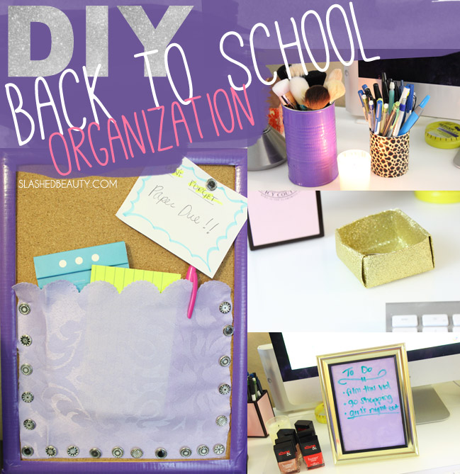 Back to School DIY Organization Ideas   Slashed Beauty