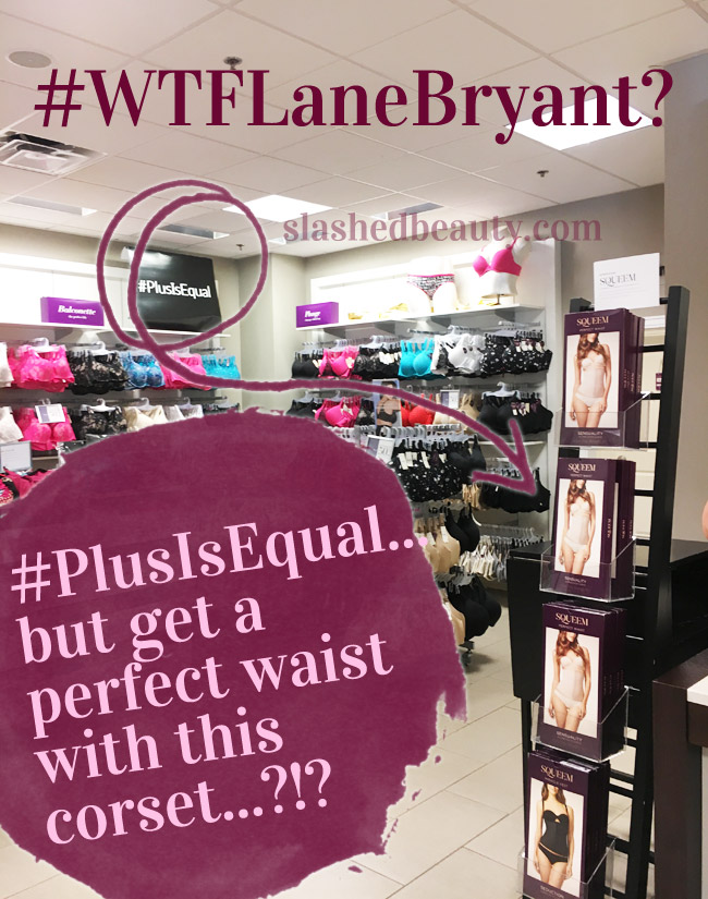 Why would Lane Bryant diss Victoria's Secret for advertising 'The Perfect Body' with their Angels, then turn around and sell a corset with 'Perfect Waist' written on the packaging? Click through for why I find this incredibly disturbing.