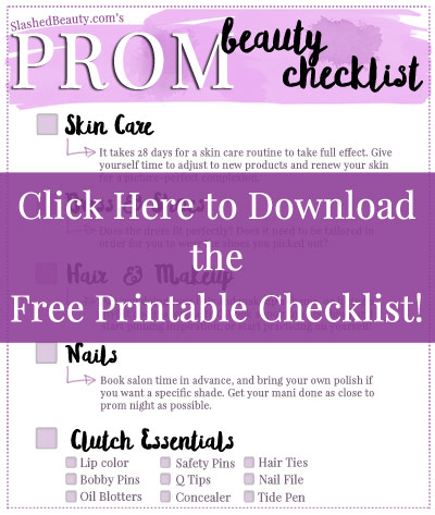 It's prom season! Make sure you've got everything covered with this Prom Beauty Checklist, plus download the free printable to prepare for prom the organized way! | Slashed Beauty