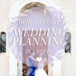 Wedding planning can be overwhelming-- here's how to start wedding planning in five main steps so you know how to get going the smart way.