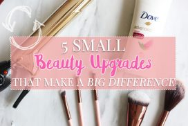 Get out of your beauty rut with these small beauty upgrades that can make a big difference in your routine-- both the result and process getting there.
