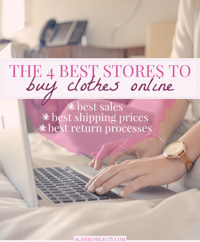 Judged by their sales, shipping, and returns, these are the four BEST stores to buy clothes online. | Slashed Beauty
