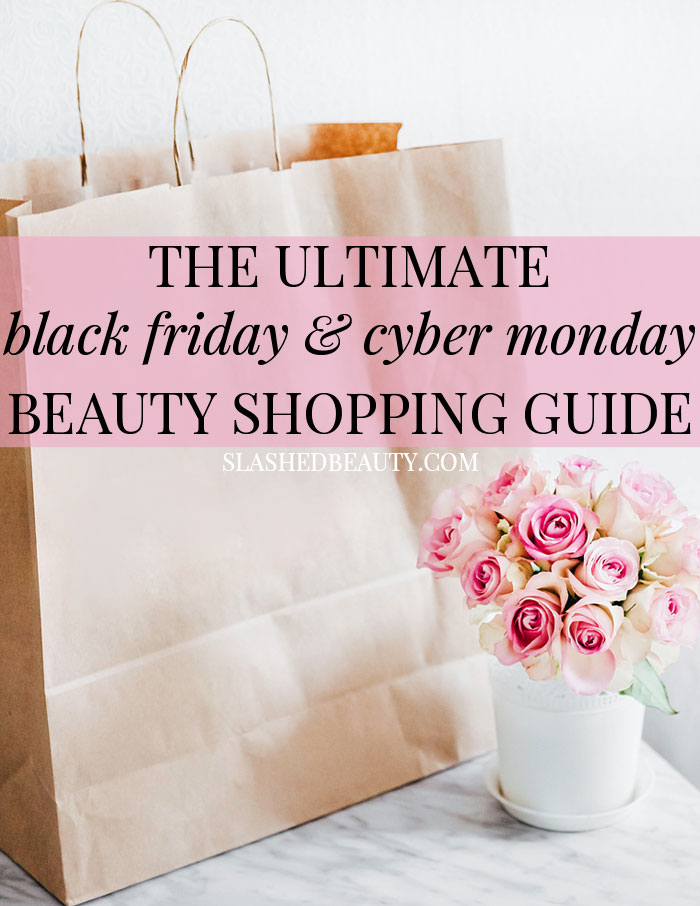 Take a look at all the best 2017 Black Friday and Cyber Monday beauty deals online and in-stores! | Slashed Beauty