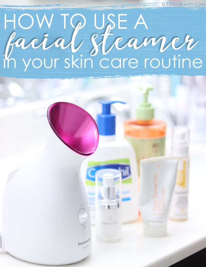 Learn how to use a facial steamer in your DIY facial skin care routine for the best results. | Slashed Beauty