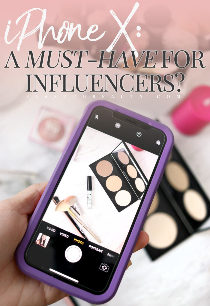 Find out why I think the iPhone X is the best phone for influencers from Apple so far, whether you're a  beginner or you have thousands of followers and fancy equipment already! | Slashed Beauty