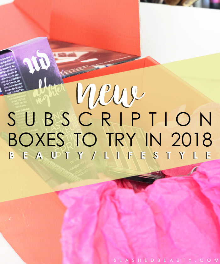 Discover new lifestyle and beauty subscription boxes to try this year to make your mailbox more exciting! | Slashed Beauty