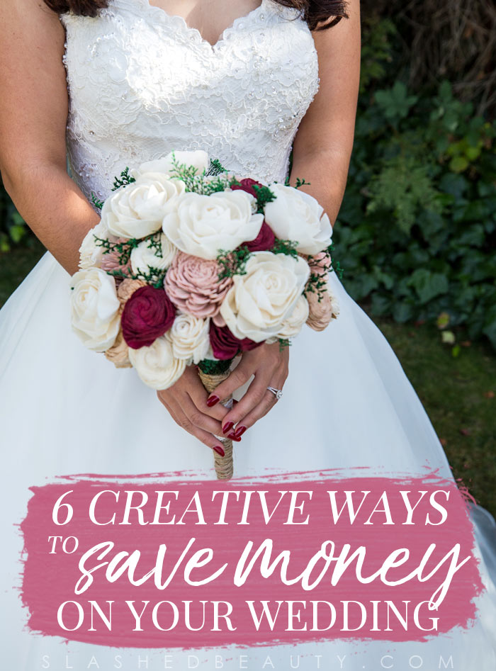 Already freaking out about your wedding budget? Here are six creative ways to save money on your wedding! | Slashed Beauty