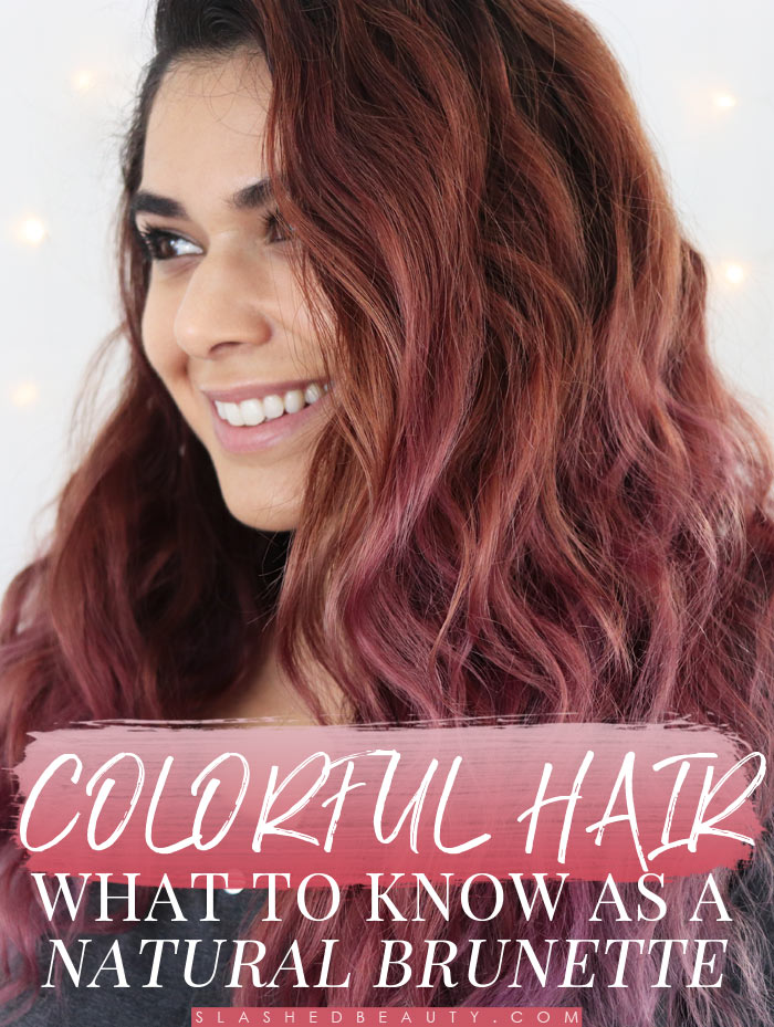 From brunette to colorful hair: what do you need to know before taking the plunge? | Slashed Beauty