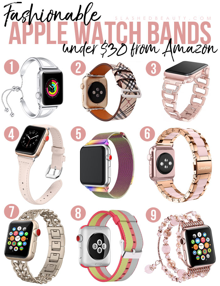 Replace your apple watch band with one of these fashionable bands under $30 from Amazon! | Slashed Beauty