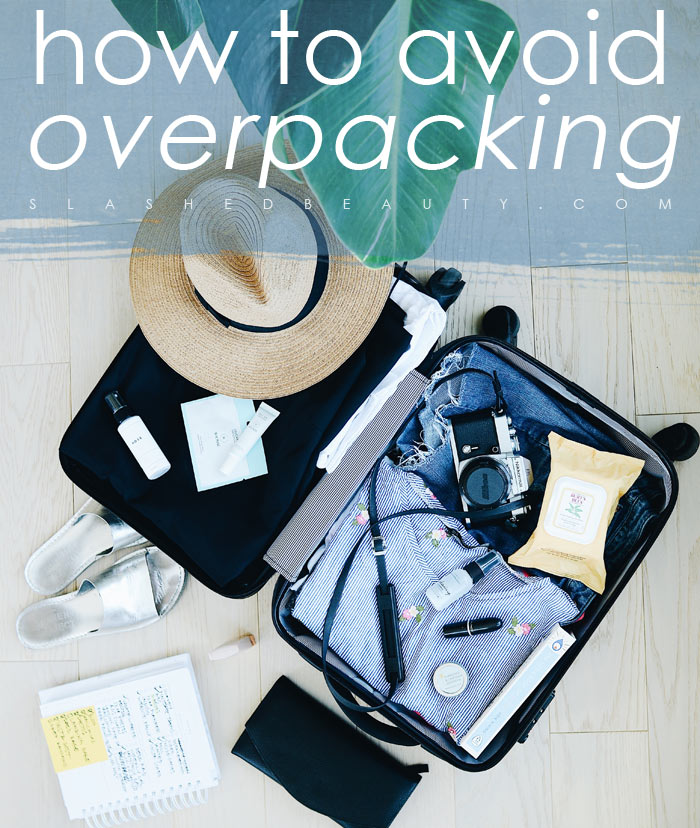 5 Tips on How to Avoid Overpacking for Vacation: Packing Light Tips | Slashed Beauty