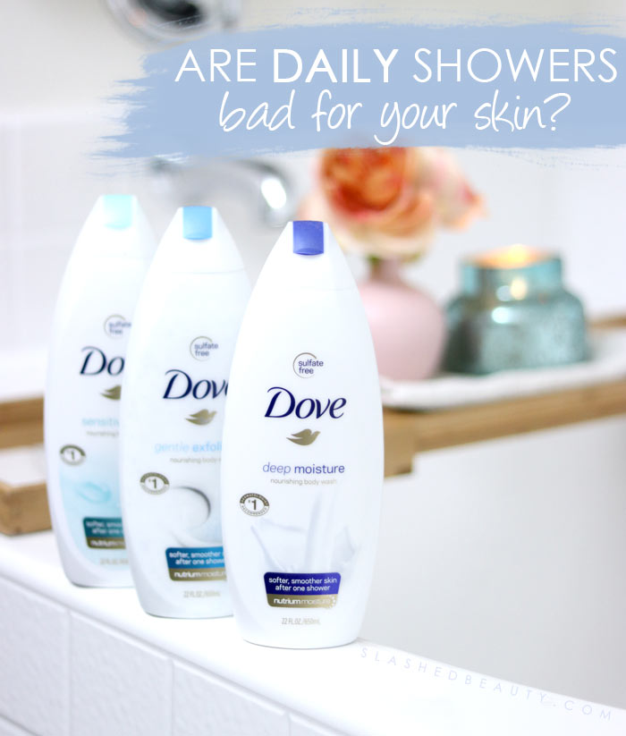 Is Showering Every Day Bad for Skin? My Skin-Saving Secret with Dove Body Wash | Slashed Beauty