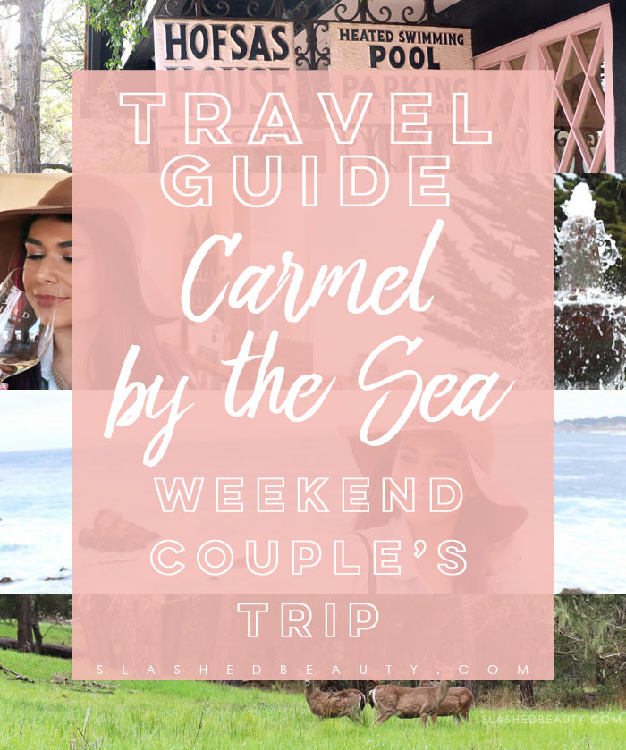 Travel Guide: Weekend Trip to Carmel by the Sea | Slashed Beauty