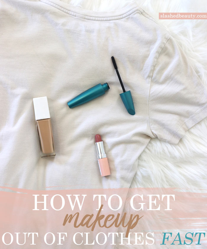 How to Get Makeup Out of Clothes FAST: 3 Ways with things you already have at home. | Slashed Beauty