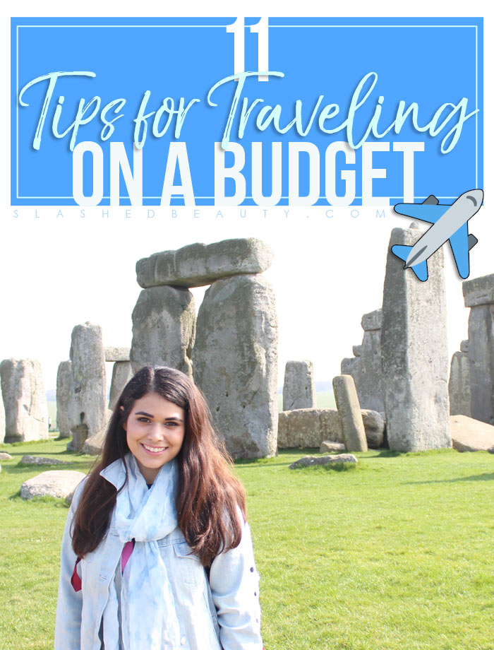 11 Best Tips for Traveling on a Budget | How to Travel the World on a Budget | Slashed Beauty