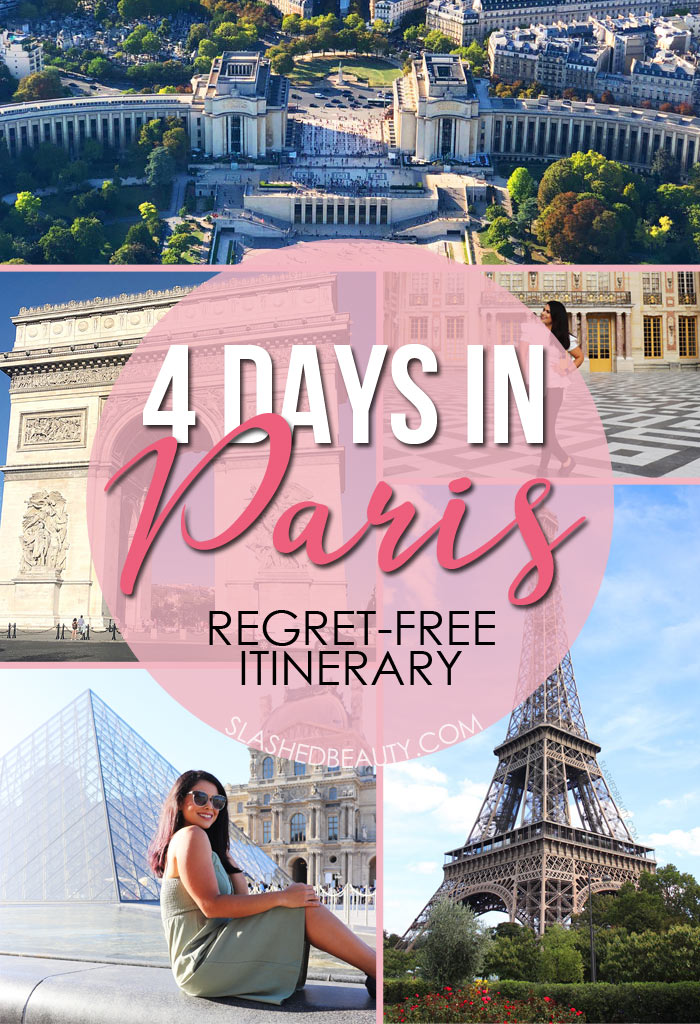 4 Days in Paris Itinerary: What to See in Paris & How to Do It in 4 Days | A No Regrets Paris Trip! | Slashed Beauty