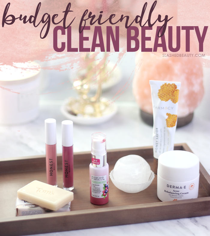 Budget Friendly Clean Beauty Staples | Slashed Beauty