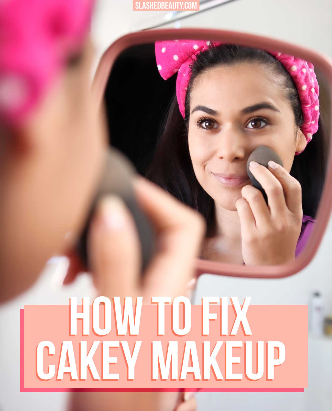 5 Reasons Why Your Makeup Looks Cakey & How to Fix It | How to Make Makeup Not Cakey | Makeup Tips | Slashed Beauty
