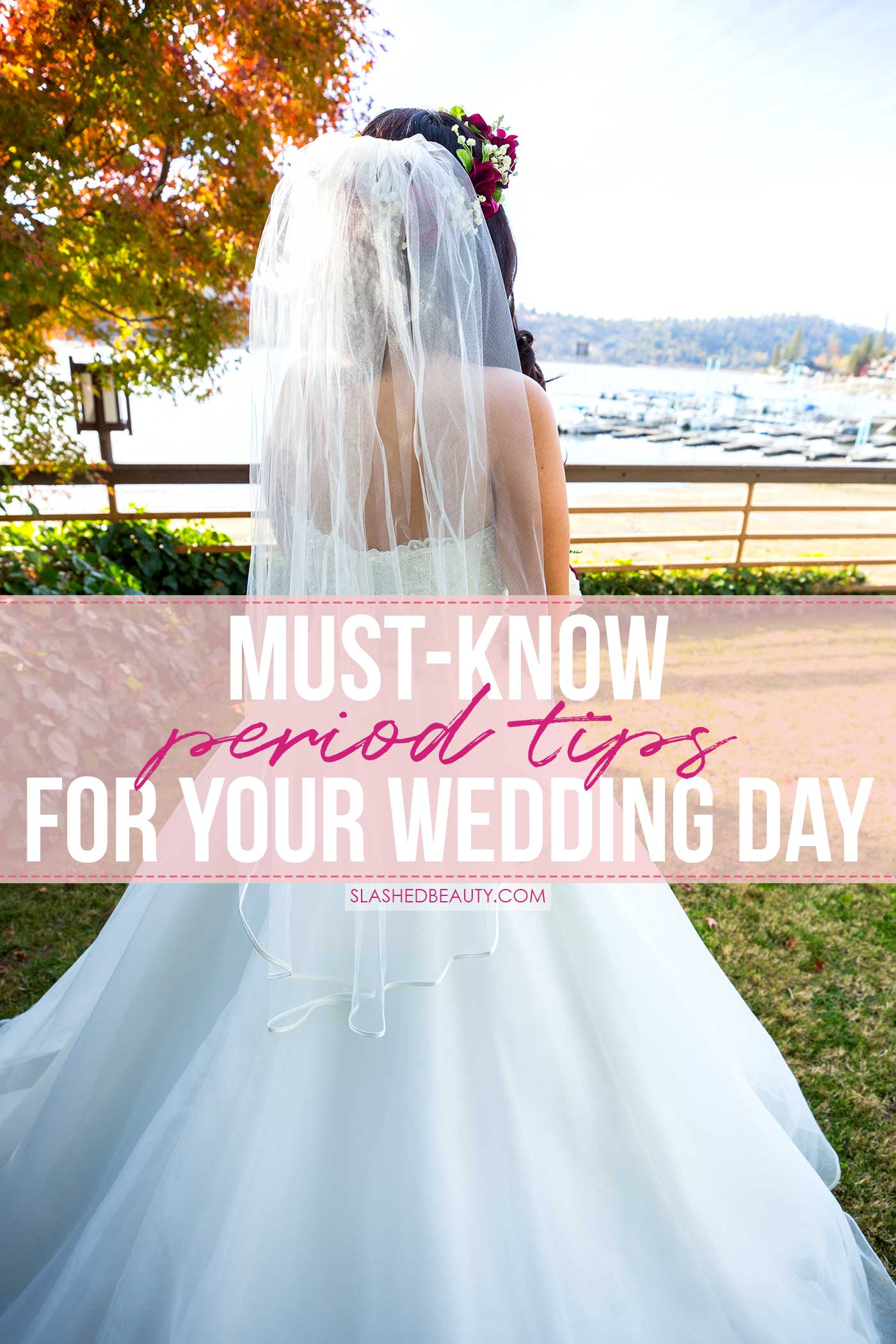 5 Must-Know Wedding Day Period Tips | Slashed Beauty