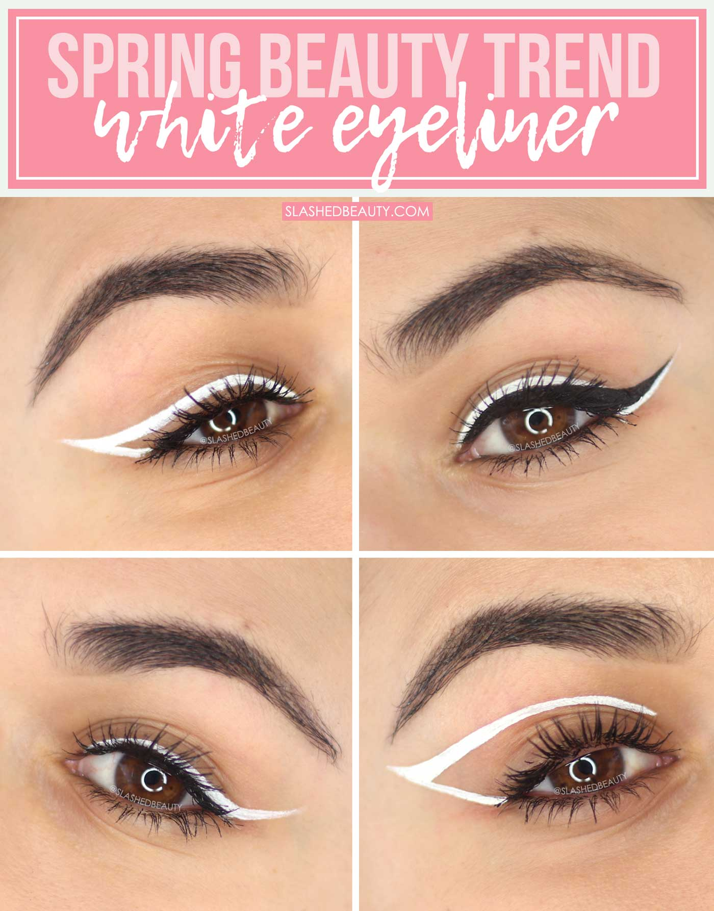 4 Ways to Wear White Eyeliner | How to Wear White Eyeliner Looks for Spring | Slashed Beauty