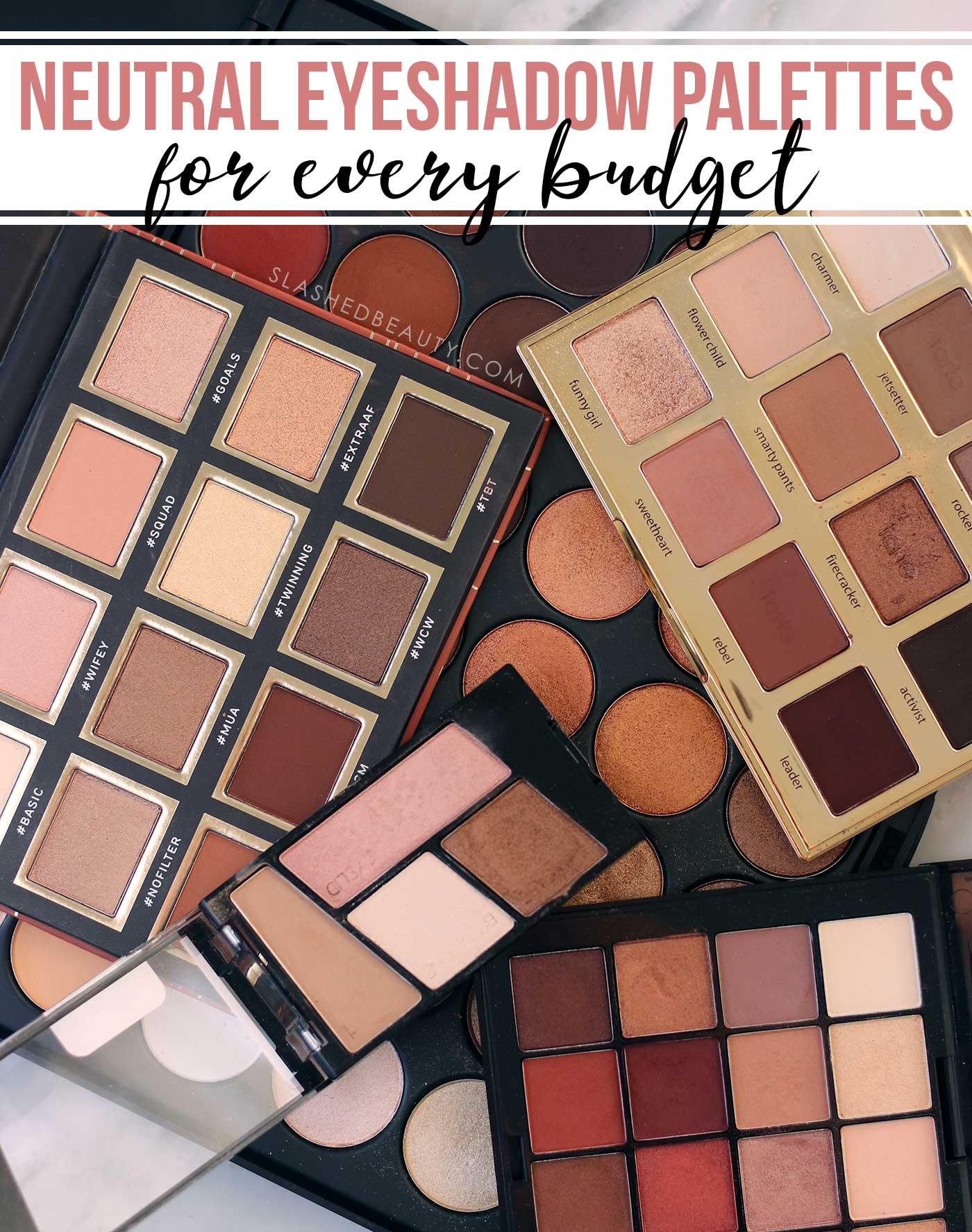 5 Neutral Eyeshadow Palettes for Every Budget | Best Neutral Eyeshadow Palettes | Slashed Beauty